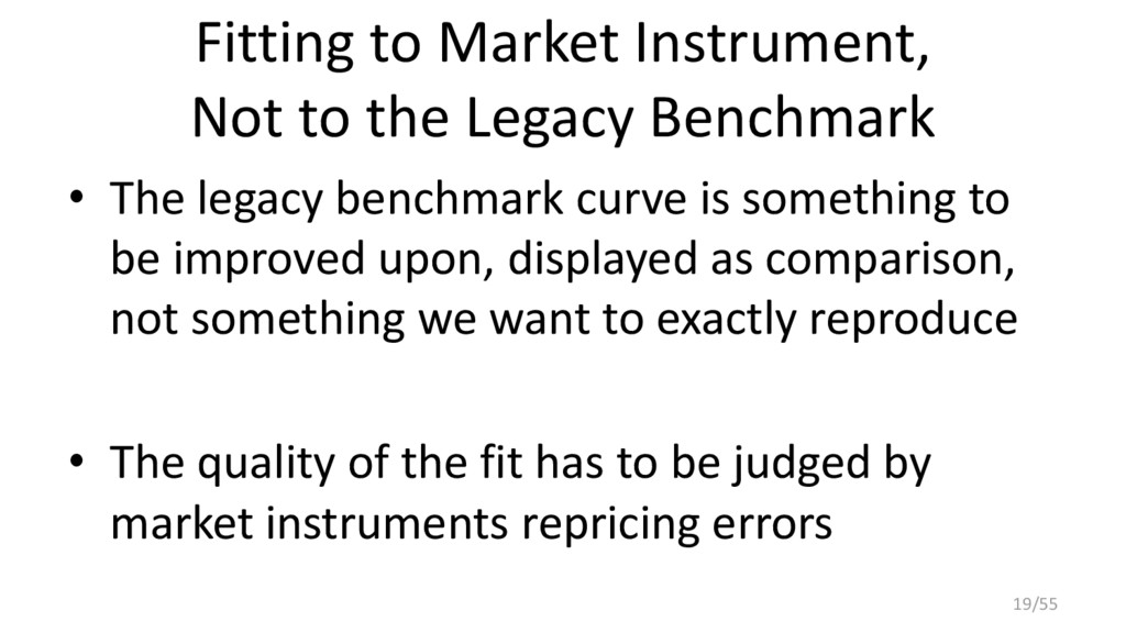Fitting to Market Instrument, Not to the Legacy...