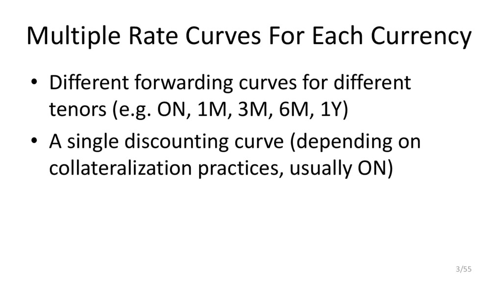 Multiple Rate Curves For Each Currency • Differ...