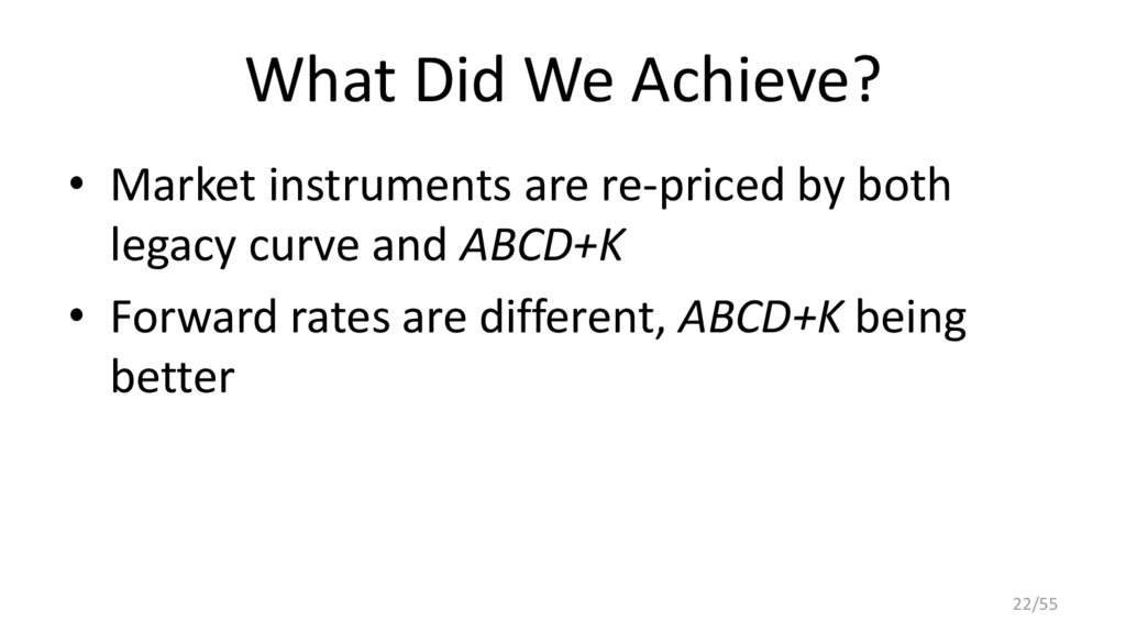 What Did We Achieve? • Market instruments are r...