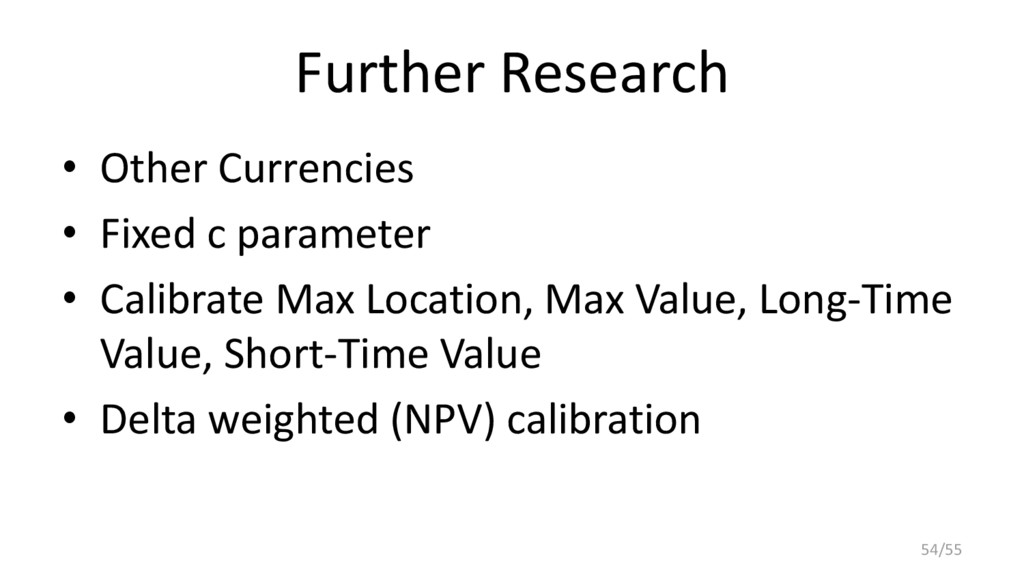 Further Research • Other Currencies • Fixed c p...
