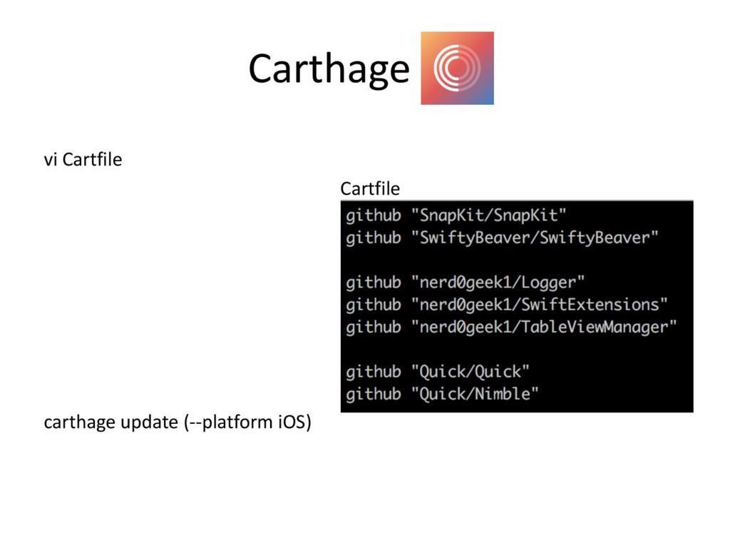 Carthage vi Cartfile Cartfile carthage update (...
