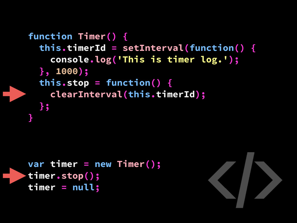 function Timer() { this.timerId = setInterval(f...