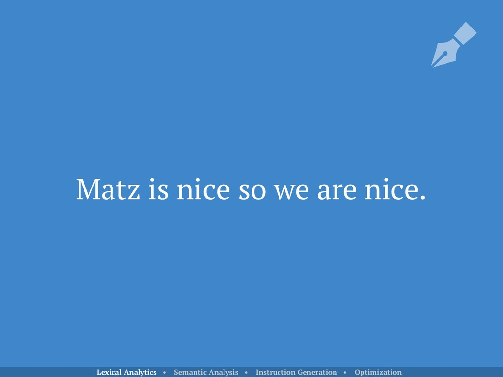 Matz is nice so we are nice. Lexical Analytics ...