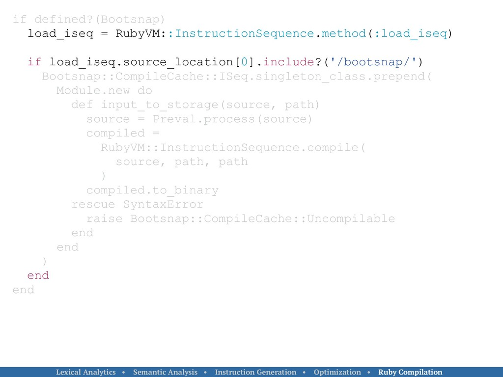 if defined?(Bootsnap) load_iseq = RubyVM::Instr...