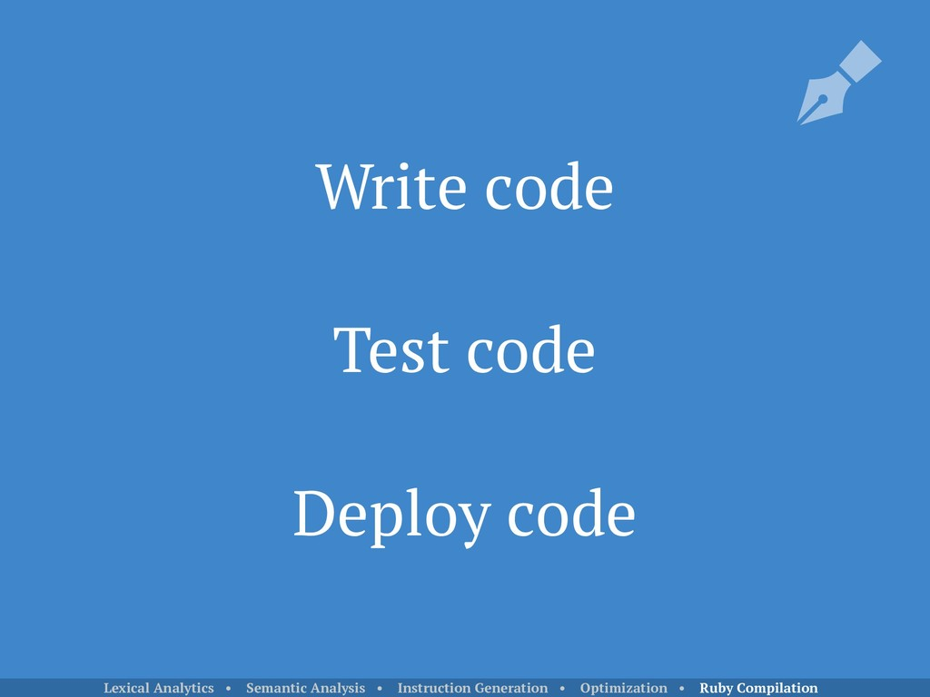 Write code Test code Deploy code Lexical Analyt...