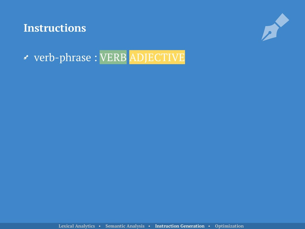 verb-phrase : VERB ADJECTIVE