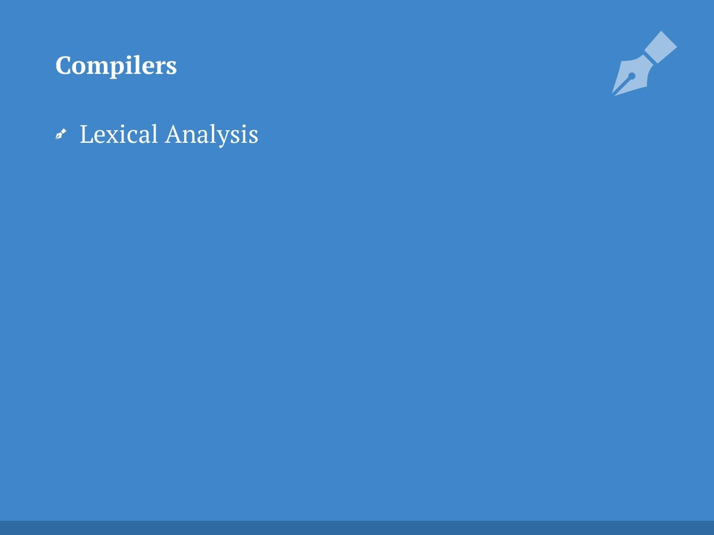 Lexical Analysis Compilers