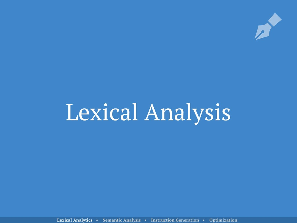 Lexical Analysis Lexical Analytics • Semantic A...