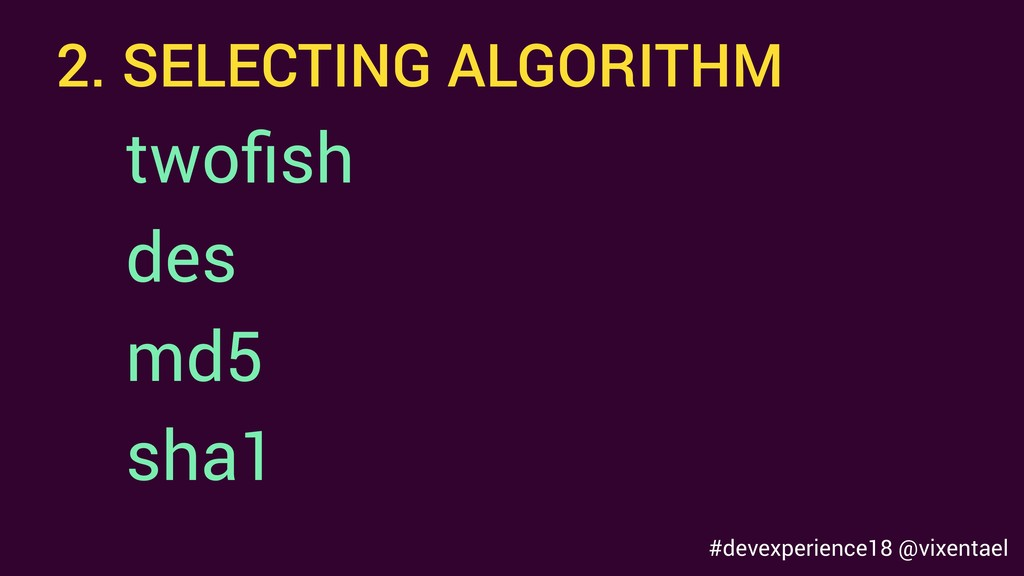 2. SELECTING ALGORITHM twofish sha1 des md5 #dev...