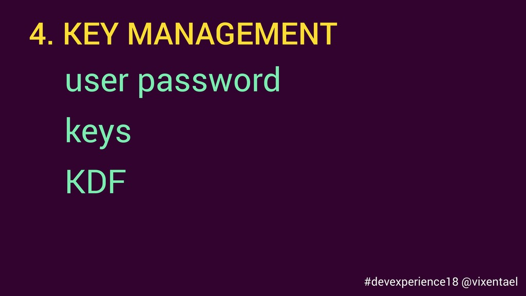 4. KEY MANAGEMENT user password keys KDF #devex...