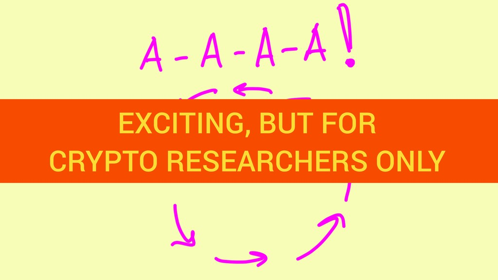 EXCITING, BUT FOR CRYPTO RESEARCHERS ONLY