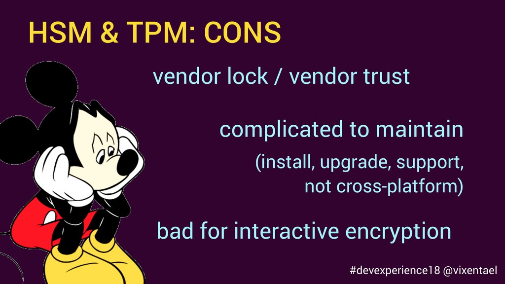 HSM & TPM: CONS vendor lock / vendor trust bad ...