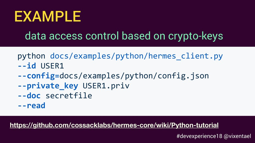 EXAMPLE https://github.com/cossacklabs/hermes-c...