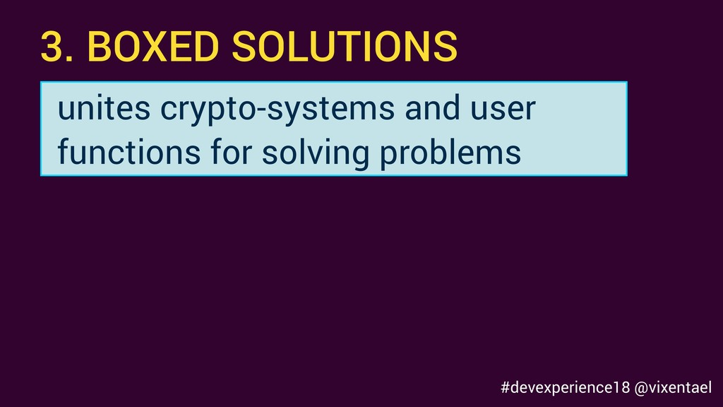 3. BOXED SOLUTIONS unites crypto-systems and us...