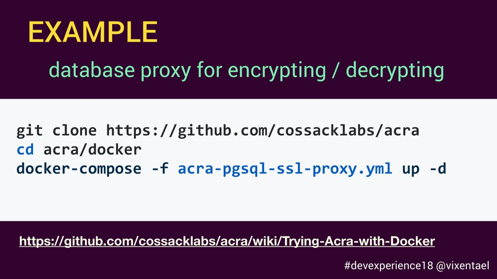 EXAMPLE https://github.com/cossacklabs/acra/wik...
