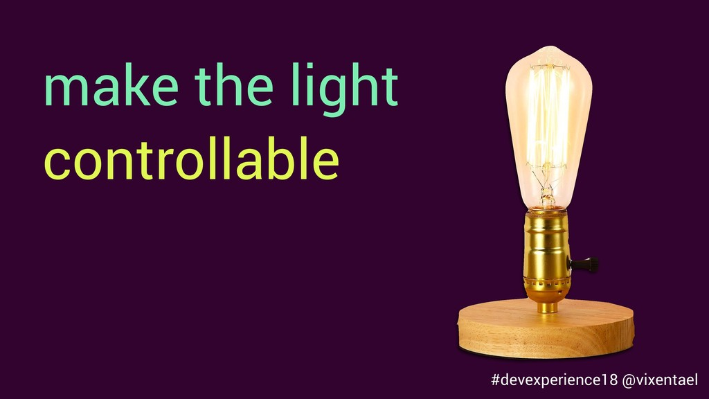 make the light controllable #devexperience18 @v...