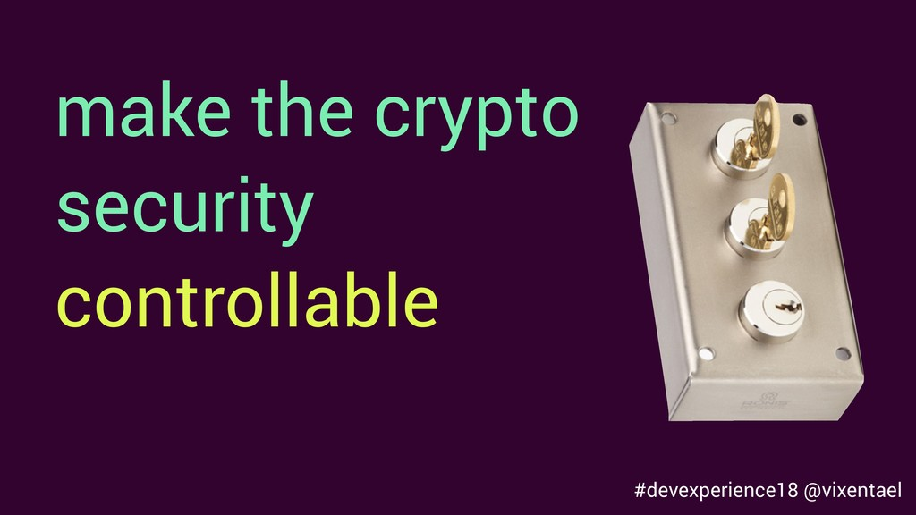 make the crypto security controllable #devexper...