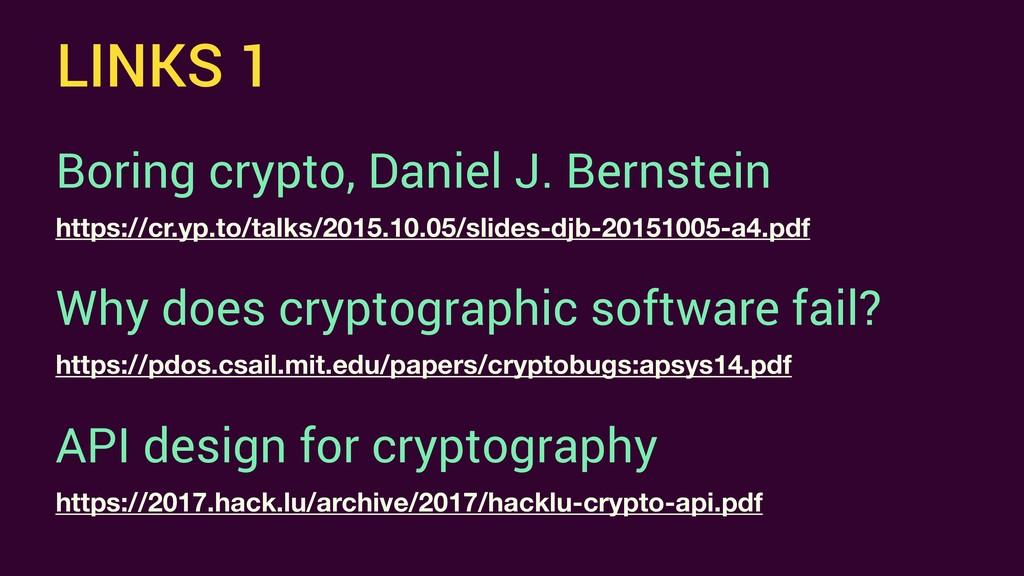 LINKS 1 Boring crypto, Daniel J. Bernstein http...