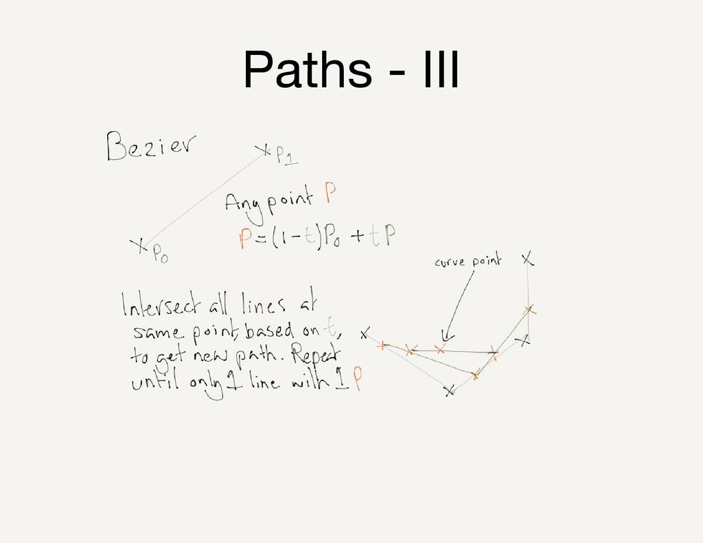 Paths - III