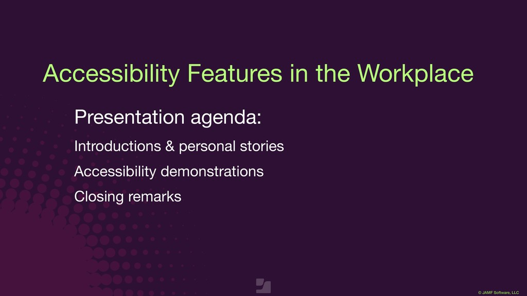 © JAMF Software, LLC Accessibility Features in ...