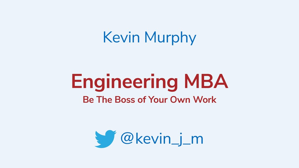 Engineering MBA Be The Boss of Your Own Work @k...