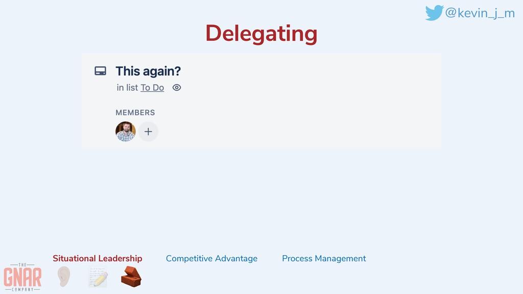 @kevin_j_m Delegating Situational Leadership Co...