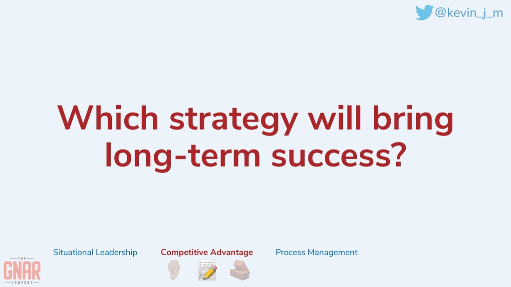 @kevin_j_m Which strategy will bring long-term ...