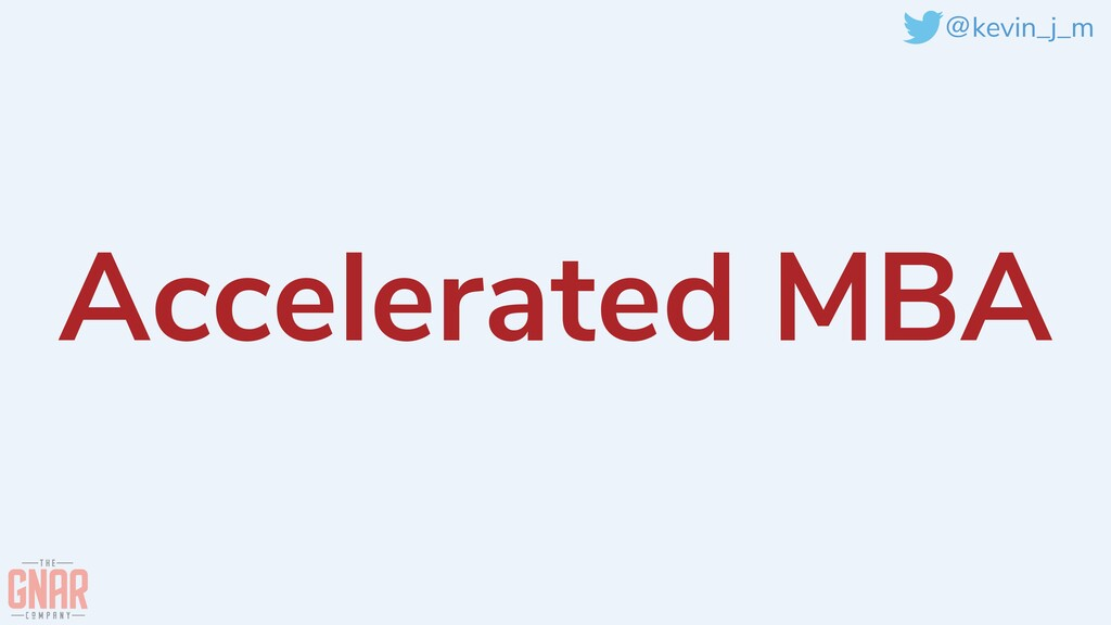 @kevin_j_m Accelerated MBA