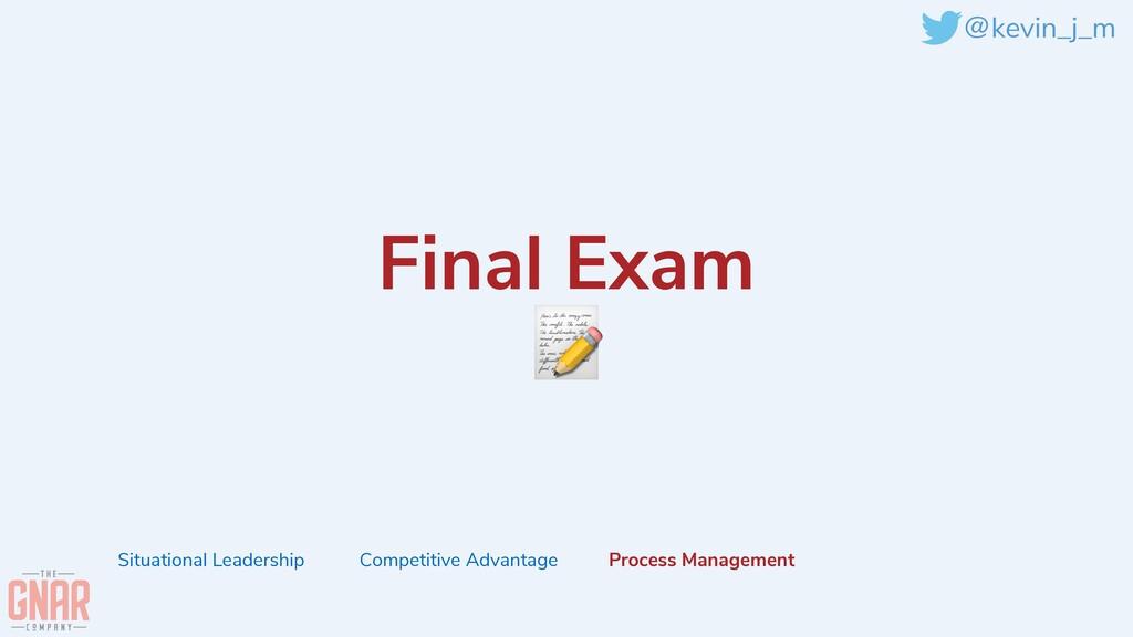 @kevin_j_m Final Exam   📝 Situational Leadershi...