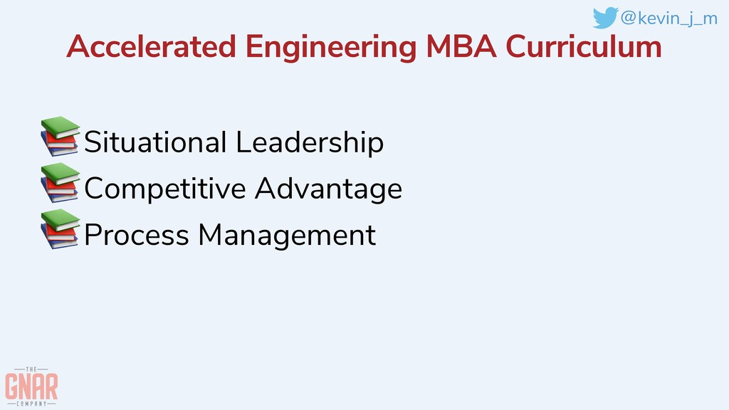 @kevin_j_m Accelerated Engineering MBA Curricul...