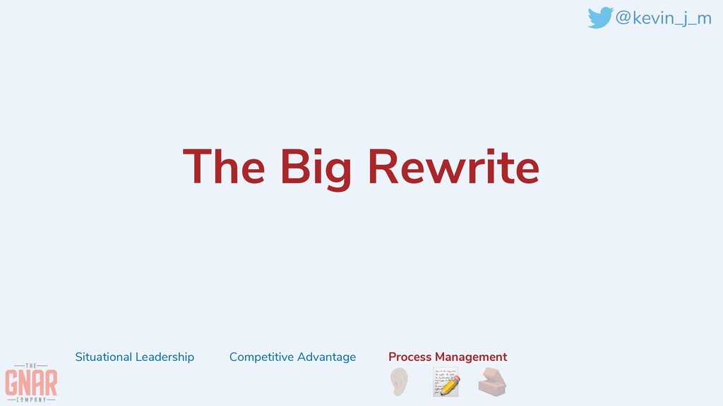 @kevin_j_m The Big Rewrite   Situational Leader...