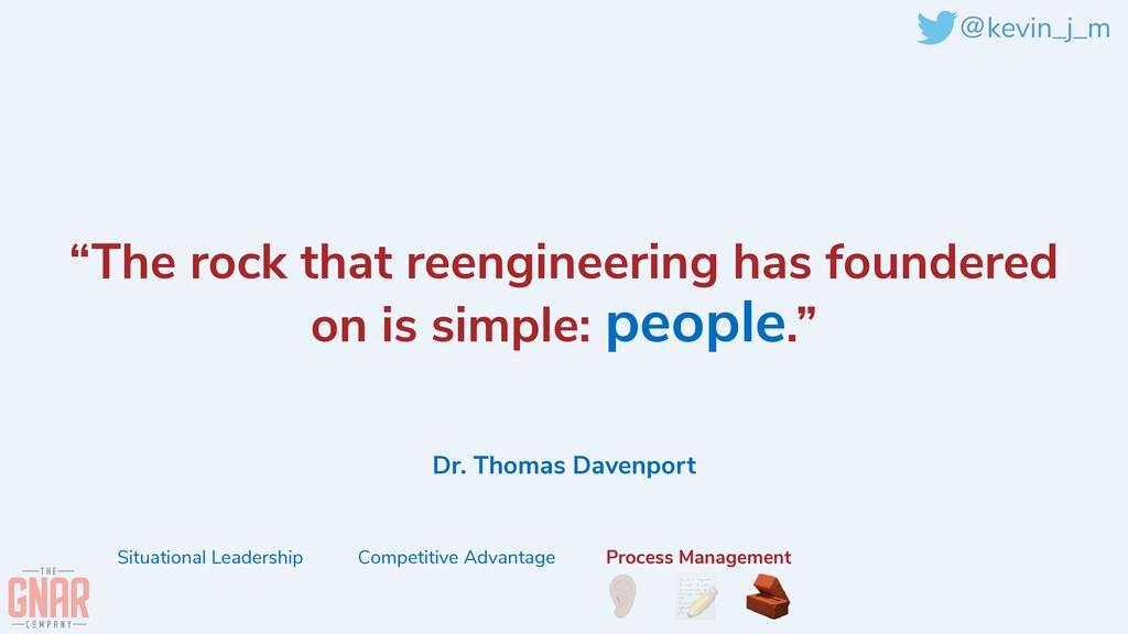 "@kevin_j_m Dr. Thomas Davenport ""The rock that ..."