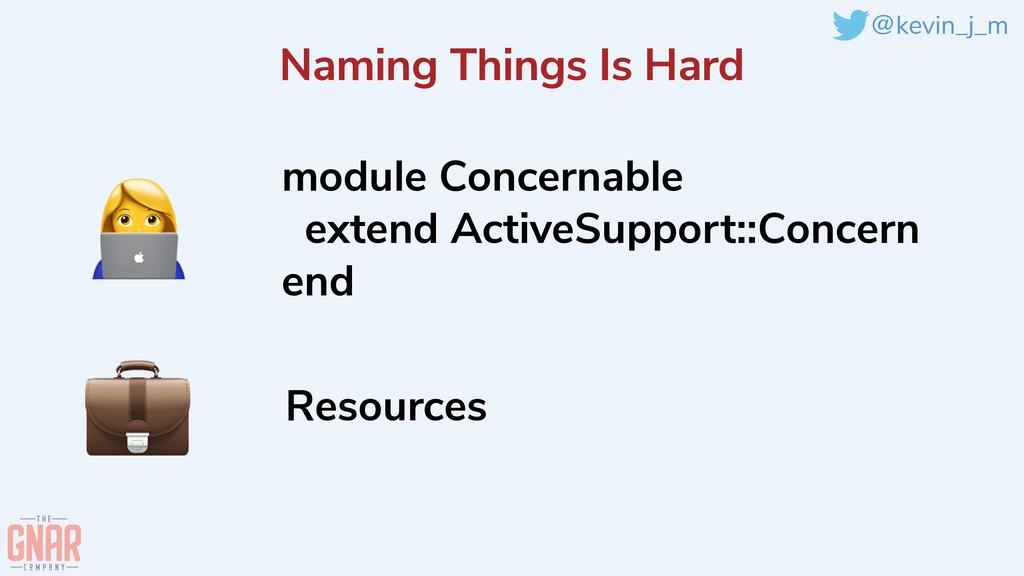 @kevin_j_m Naming Things Is Hard Resources modu...