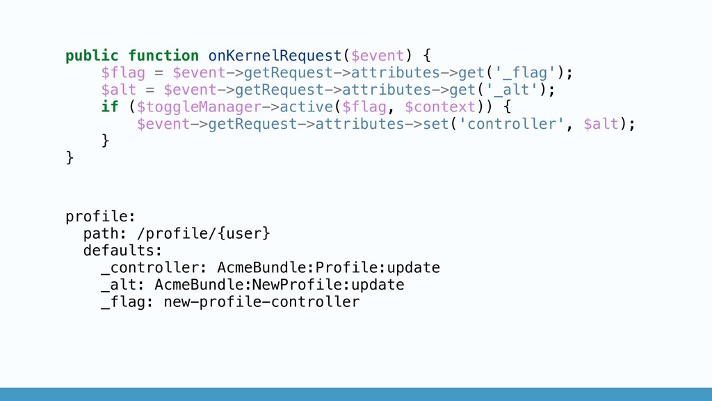 public function onKernelRequest($event) { $flag...