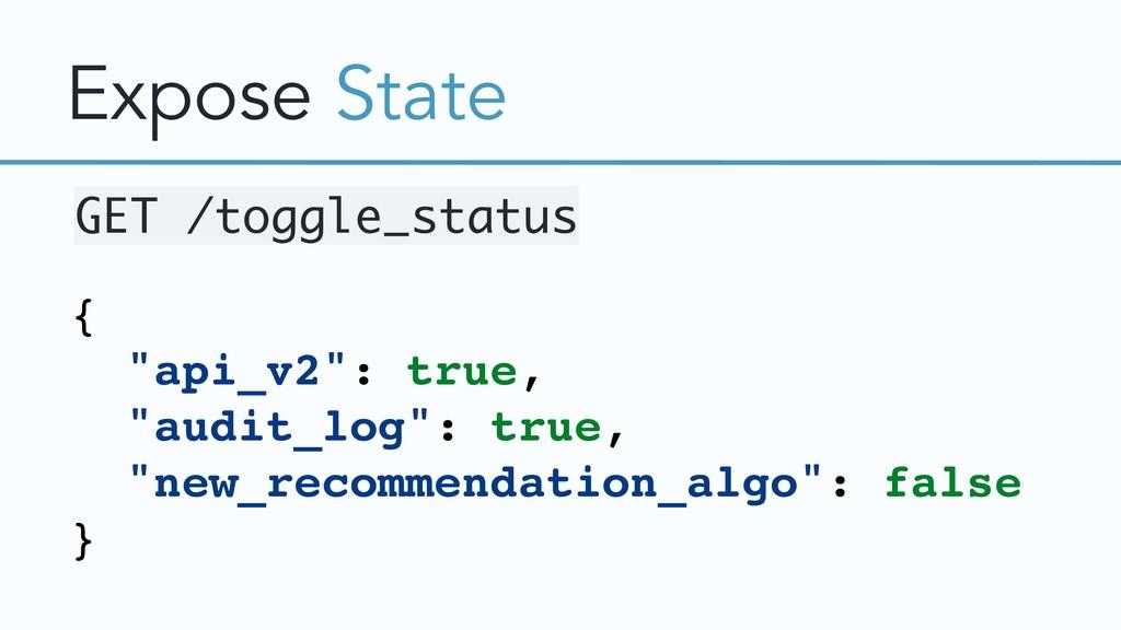 "Expose State { ""api_v2"": true, ""audit_log"": tru..."