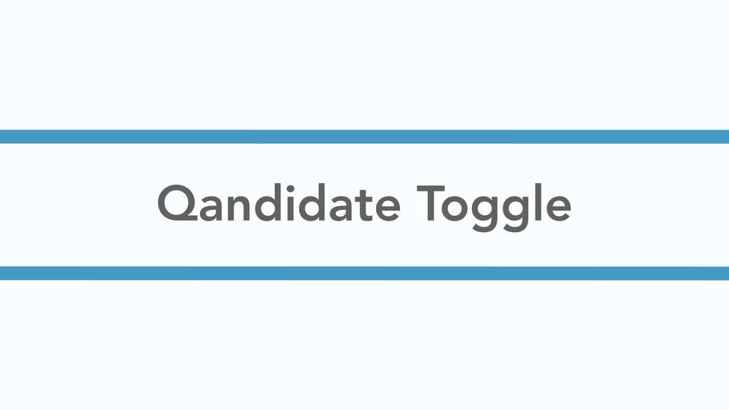 Qandidate Toggle