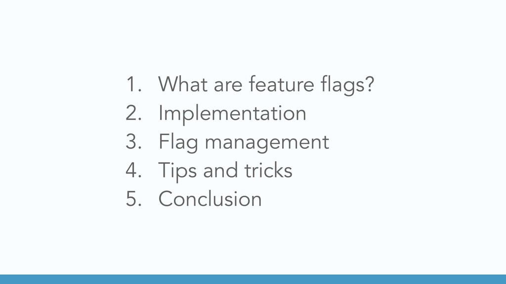 1. What are feature flags? 2. Implementation 3....