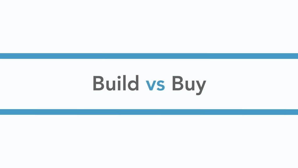 Build vs Buy
