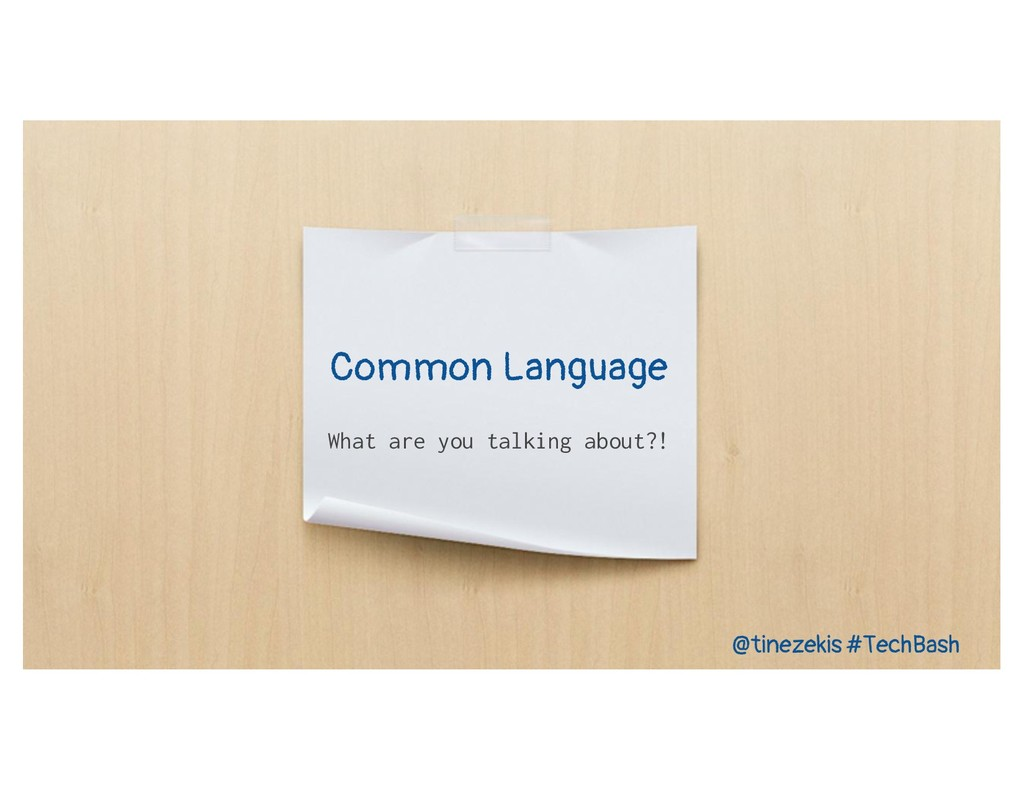 Common Language What are you talking about?! @t...