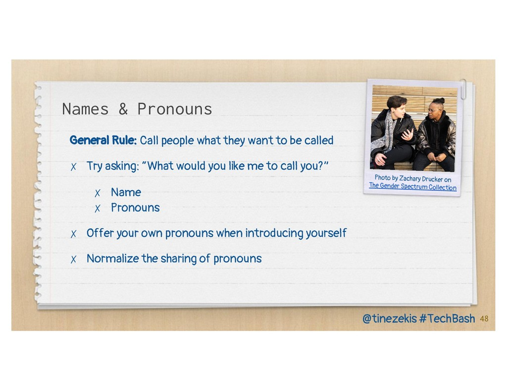Names & Pronouns General Rule: Call people what...