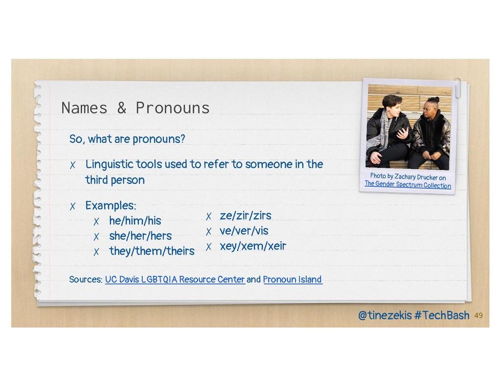 Names & Pronouns So, what are pronouns? ✗ Lingu...