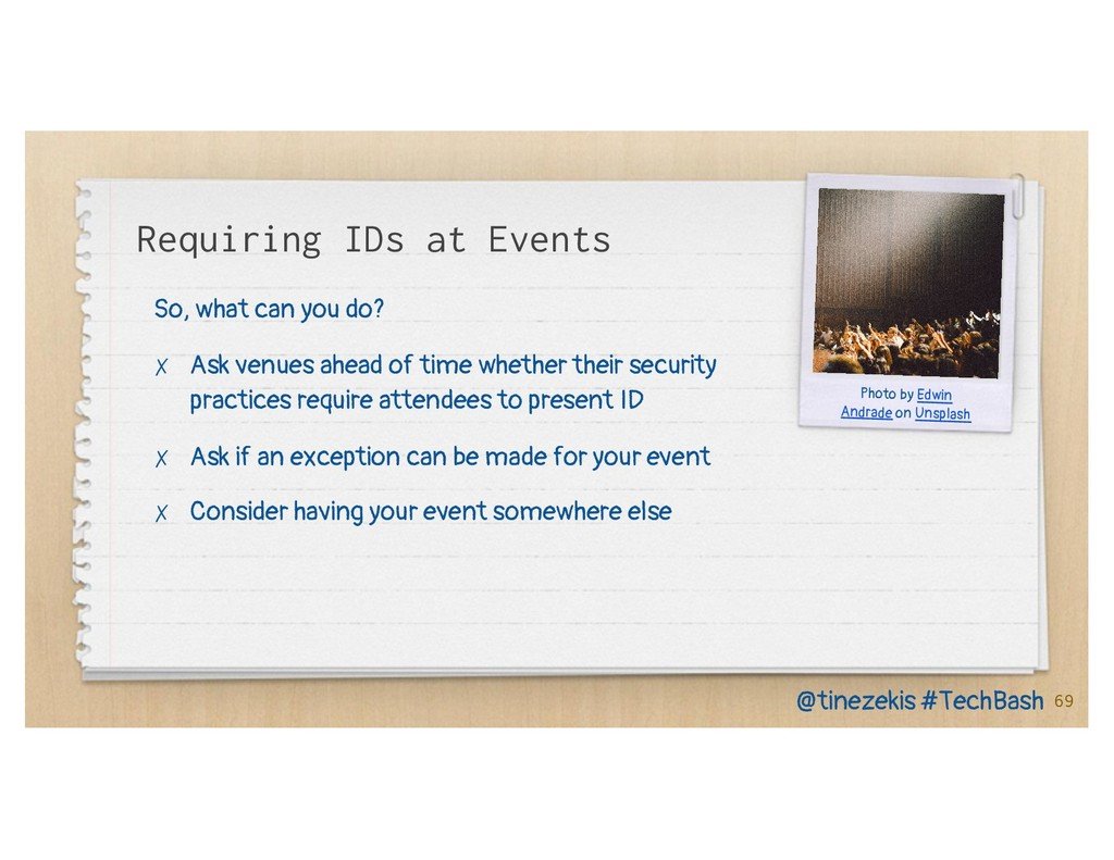 Requiring IDs at Events So, what can you do? ✗ ...