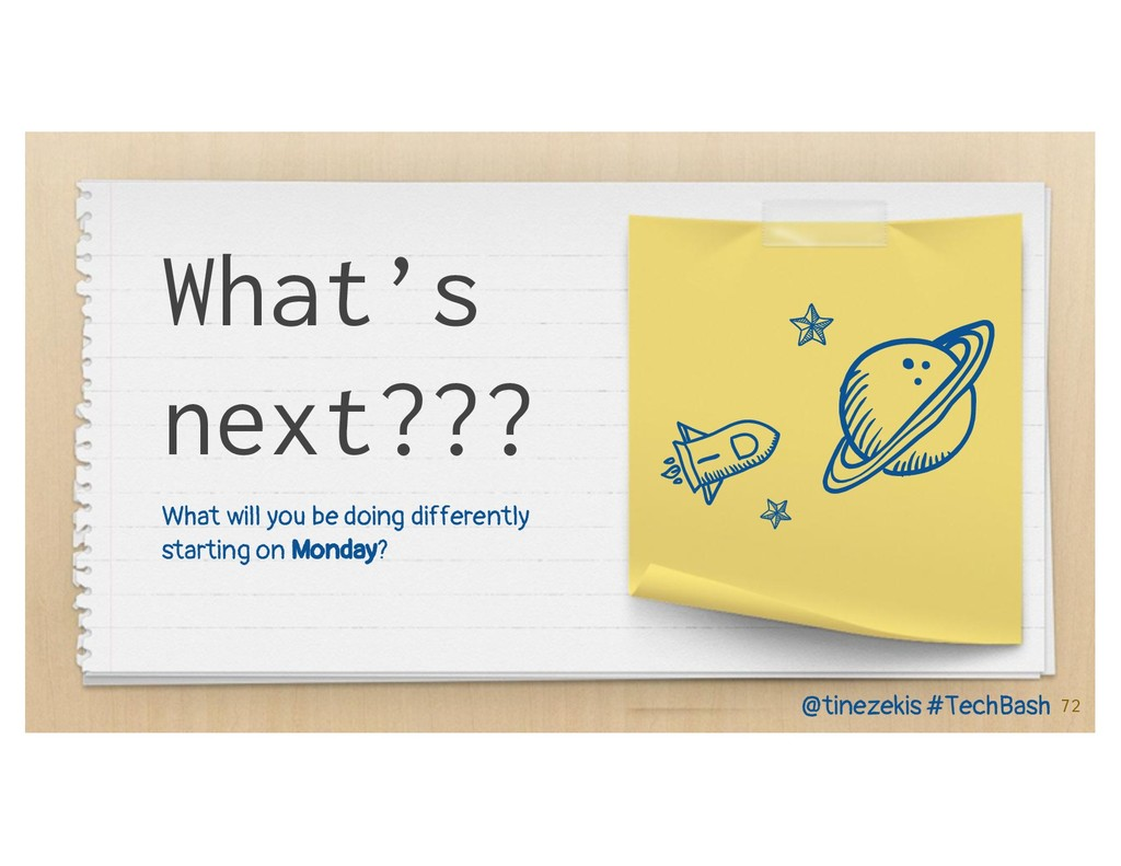 What's next??? What will you be doing different...