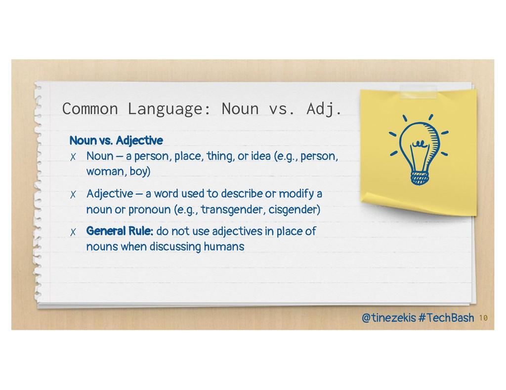 Noun vs. Adjective ✗ Noun – a person, place, th...