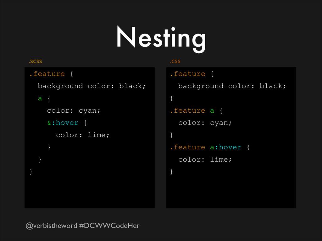 @verbistheword #DCWWCodeHer Nesting .feature { ...