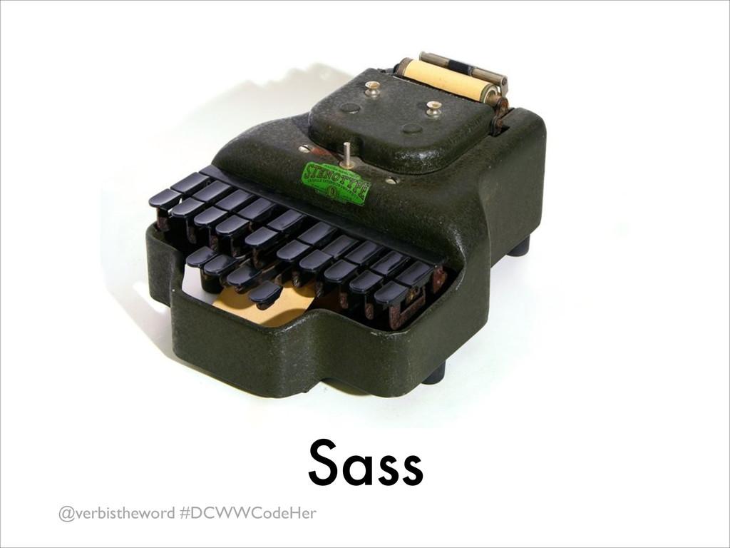 @verbistheword #DCWWCodeHer Sass