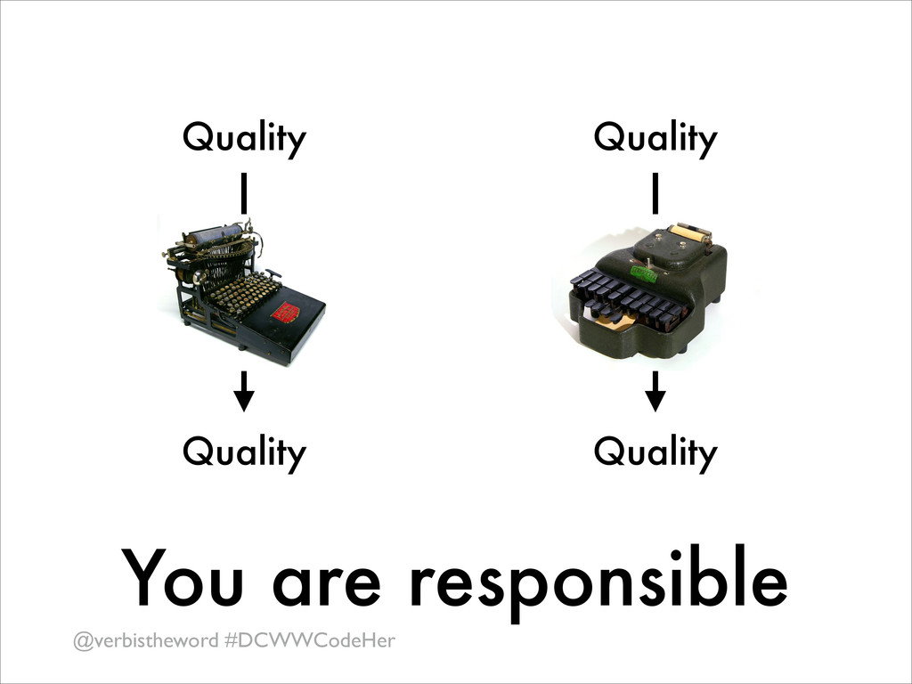 @verbistheword #DCWWCodeHer You are responsible...