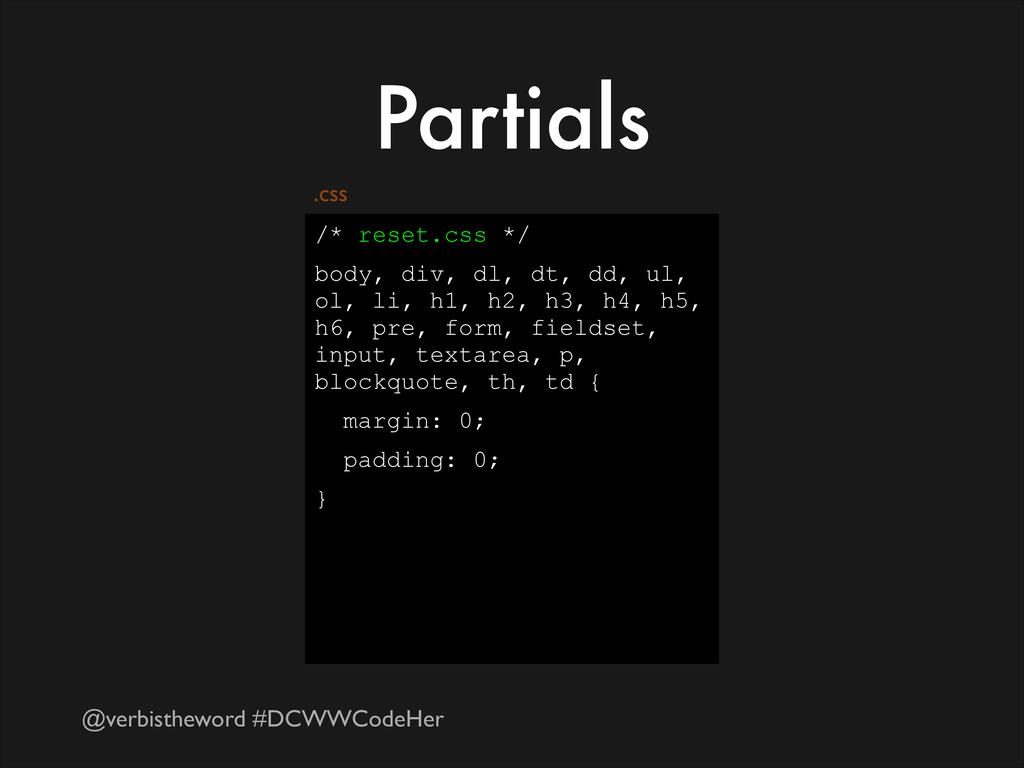 @verbistheword #DCWWCodeHer Partials /* reset.c...