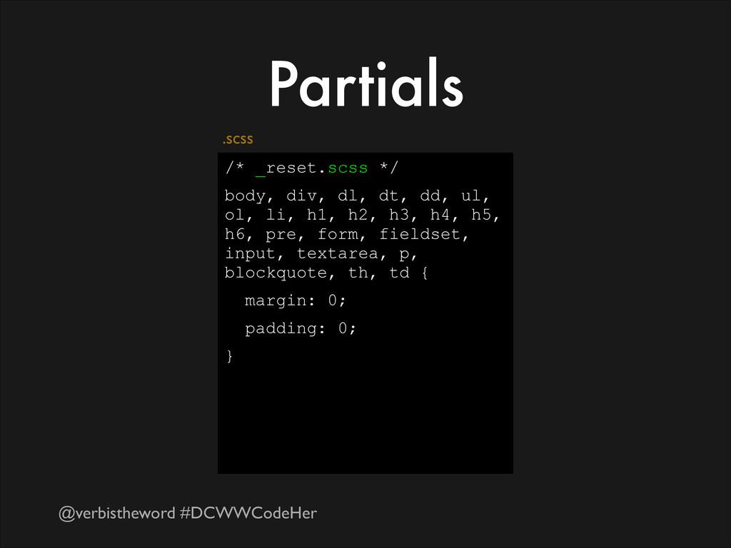 @verbistheword #DCWWCodeHer Partials /* _reset....