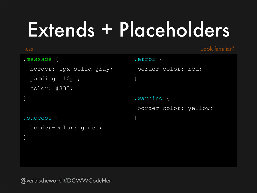 @verbistheword #DCWWCodeHer Extends + Placehold...
